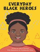 Everyday Black Heroes