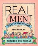Real Men Belch Downwind