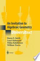 An Invitation to Algebraic Geometry