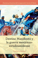 Destino Manifiesto y la guerra mexicano-estadounidense (Manifest Destiny and the Mexican-American War)