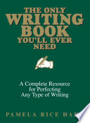 The Only Writing Book You ll Ever Need Book