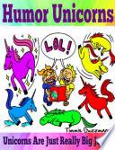 Humor Unicorns Unicorns Are Just Really Big Jerks  Book PDF