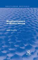 Morphophonemics of Modern Hebrew (Routledge Revivals)