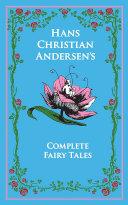 Hans Christian Andersen s Complete Fairy Tales