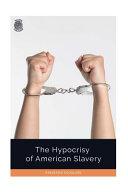 The Hypocrisy of American Slavery
