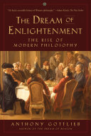 The Dream of Enlightenment: The Rise of Modern Philosophy Book
