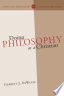 Doing Philosophy as a Christian