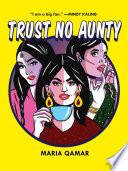 """""""Trust No Aunty"""" by Maria Qamar"""