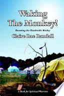 Waking The Monkey!: Becoming The Hundredth Monkey