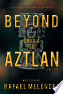 Beyond Cibola To Aztlan