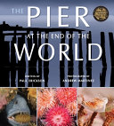 The Pier at the End of the World  Tilbury House Nature Book
