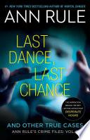 """""""Last Dance, Last Chance"""" by Ann Rule"""