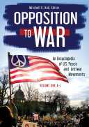 Pdf Opposition to War: An Encyclopedia of U.S. Peace and Antiwar Movements [2 volumes] Telecharger