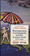 Renseignement et propagande pendant la guerre froide, 1947-1953