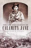 Pdf The Life and Legends of Calamity Jane