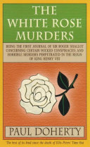 The White Rose Murders  Tudor Mysteries  Book 1