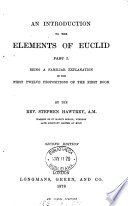 An introduction to the Elements of Euclid, being a familiar explanation of the first twelve propositions of the first book