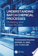 Understanding Batch Chemical Processes Book