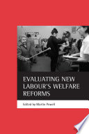Evaluating New Labour's Welfare Reforms