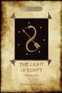 The Light of Egypt, Volume 1