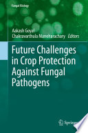 Future Challenges in Crop Protection Against Fungal Pathogens Book