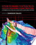 Applied Techniques to Integrated Oil and Gas Reservoir Characterization Book