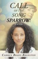 Call of the Song Sparrow  a Novel