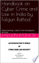 Handbook on Cyber Crime and Law in India Compiled by Falgun Rathod