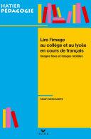 Hatier Pédagogie - Lire l'image en collège et lycée en cours de français [Pdf/ePub] eBook