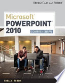Microsoft PowerPoint 2010: Comprehensive