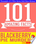 Blackberry Pie Murder   101 Amazing Facts You Didn t Know