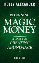 Beginning Magic Money