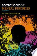 """Sociology of Mental Disorder"" by William Cockerham"