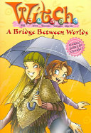 Pdf W.I.T.C.H. Chapter Book: A Bridge Between Worlds - Book #10