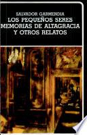Los pequeños seres ; Memorias de Altagracia y otros relatos