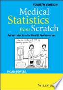 """""""Medical Statistics from Scratch: An Introduction for Health Professionals"""" by David Bowers"""