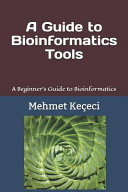 A Guide to Bioinformatics Tools