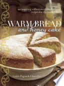Warm Bread and Honey Cake