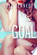 """""""The Goal"""" by Elle Kennedy"""