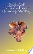 The Final Call of My Awakening The Sound of God s Callings Book
