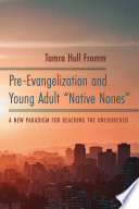 Pre Evangelization and Young Adult  Native Nones