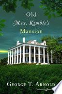 Old Mrs  Kimble s Mansion