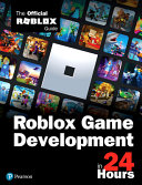 Roblox Game Development in 24 Hours Book
