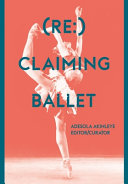 link to (Re:)claiming ballet in the TCC library catalog