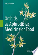 Orchids as Aphrodisiac  Medicine or Food