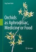 Orchids as Aphrodisiac  Medicine or Food