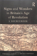 Signs and wonders in Britain's age of revolution: a sourcebook