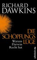 Die Schöpfungslüge : warum Darwin recht hat