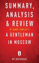 Summary  Analysis   Review of Amor Towles s A Gentleman in Moscow by Instaread