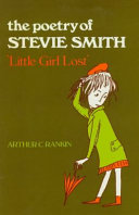 The Poetry of Stevie Smith   little Girl Lost  Book